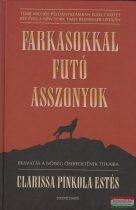 Clarissa Pinkola Estes - Farkasokkal futó asszonyok