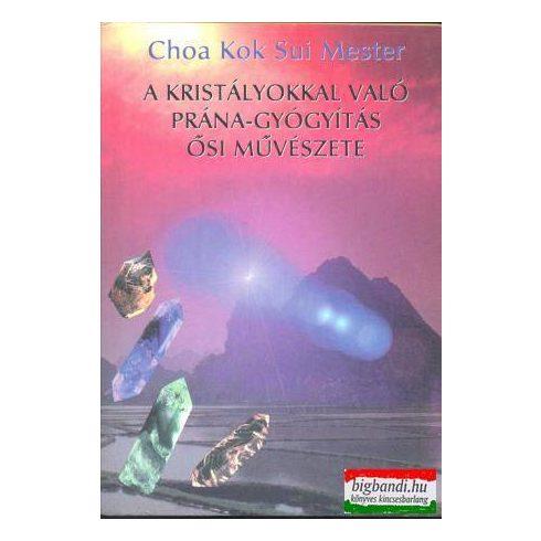 Choa Kok Sui mester - A kristályokkal való prána gyógyítás