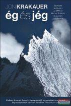 Jon Krakauer - Ég és jég - Személyes beszámoló az 1996-os Mount Everest-i hegymászó tragédiáról