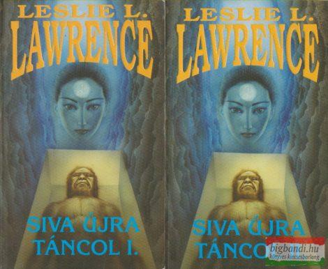 Leslie L. Lawrence - Siva újra táncol I-II.