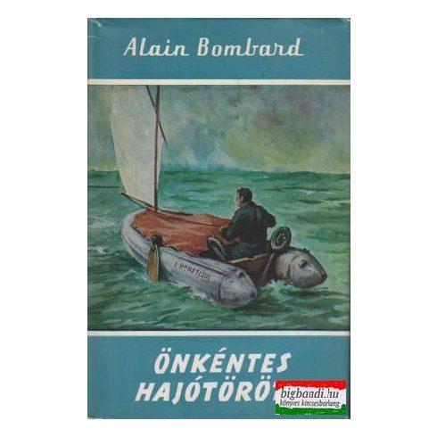 Alain Bombard - Önkéntes hajótörött