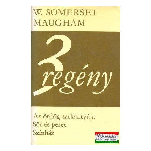 W. Somerset Maugham - 3 regény - Az ördög sarkantyúja + Sör és perec + Színház