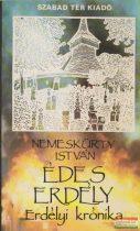 Nemeskürty István - Édes Erdély - Erdélyi krónika