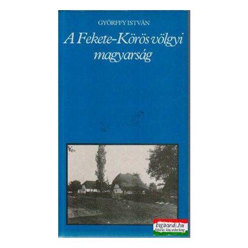 A Fekete-Körös völgyi magyarság (pro memoria)