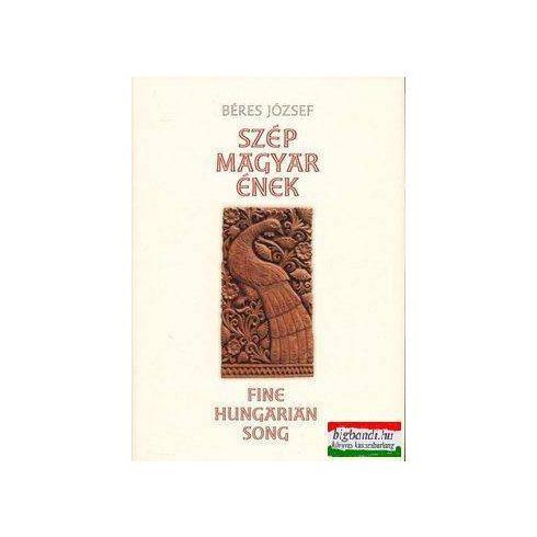 Béres József - Szép magyar ének - Fine Hungarian Song - Gyermekdalok, népdalok, népies dalok és szent énekek