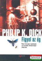 Philip K. Dick - Figyel az ég