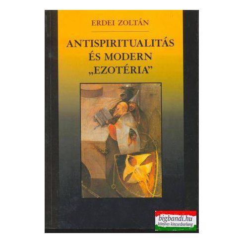 """Erdei Zoltán - Antispiritualitás és modern """"ezotéria"""""""