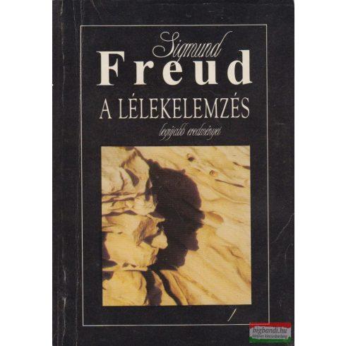 Sigmund Freud - A lélekelemzés legújabb eredményei