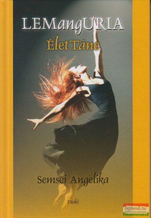 Semsei Angelika - LEMangURIA - ÉletTánc