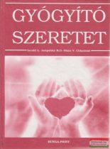 Gerald G. Jampolsky, Diane V. Cirincione - Gyógyító szeretet