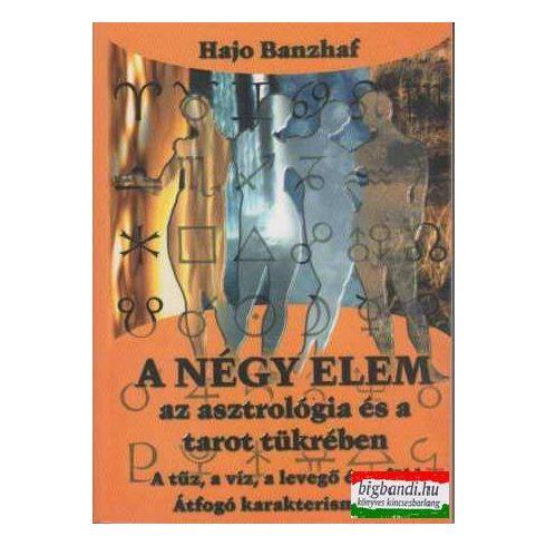 Hajo Banzhaf - A négy elem az asztrológia és a tarot tükrében