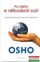 Osho - Az egész a változásról szól - A legnagyobb kihívás az aranyjövő megteremtése