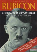 Rubicon - 2016/3. Történelmi magazin - Mein Kampf és a Hitler-mítosz