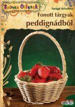 Fonott tárgyak peddignádból - Színes Ötletek 55.