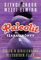 Paleolit szakácskönyv 2. - Ételek a civilizációs betegségek ellen