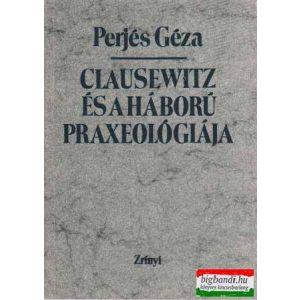 Clausewitz és a háború praxeológiája