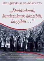 Hála József - G. Szabó Zoltán - Dudásoknak, kanászoknak közzibül, közzibül…