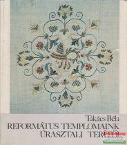 Takács Béla - Református templomaink úrasztali terítői