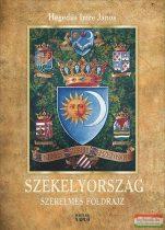 Hegedűs Imre János - Székelyország - Szerelmes földrajz
