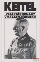Sipos Péter szerk. - Keitel vezértábornagy visszaemlékezései