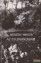 Mészöly Miklós - Az én Pannóniám