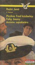 Rejtő Jenő - Piszkos Fred közbelép Fülig Jimmy őszinte sajnálatára