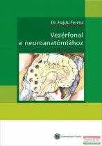 Hajdu Ferenc - Vezérfonal a neuroanatómiához