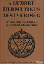 Christian Chanel, John P. Deveney, Joscelyn Godwin - A Luxori Hermetikus Testvériség