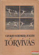 Ozoray (Schenker) Zoltán - Tőrvívás