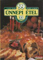 Lajos Mari - Hemző Károly - 99 ünnepi étel