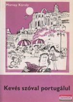 Morvay Károly - Kevés szóval portugálul