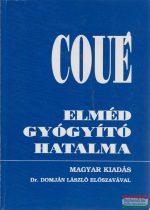 Emil Coué - Elméd gyógyító hatalma