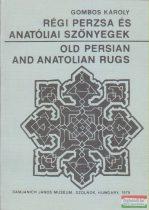 Gombos Károly - Régi perzsa és anatóliai szőnyegek