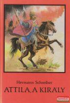 Hermann Schreiber - Attila, a király