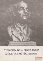 Vidovszky Béla festőművész a szolnoki Művésztelepen