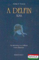 A delfin álma - Az emberiség és a delfinek közös küldetése
