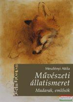 Meszlényi Attila - Művészeti állatismeret - Madarak, emlősök