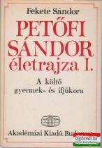 Petőfi Sándor életrajza I.