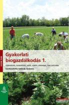 Szeléndy Szabolcs - Gyakorlati biogazdálkodás 1.