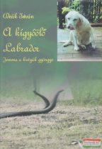 Deák István - A kígyóölő labrador - Jemma a kutyák gyöngye