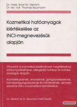 Dr. med. Ernst W. Henrich, Dr. rer. nat. Thomas Baumann - Kozmetikai hatóanyagok kiértékelése az INCI-megnevezésük alapján