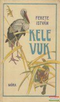 Fekete István - Kele / Vuk