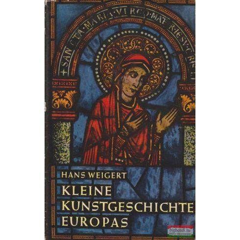 Hans Weigert - Kleine Kunstgeschichte Europas