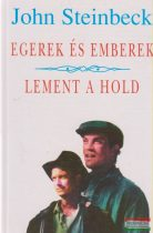 John Steinbeck - Egerek és emberek / Lement a hold