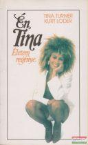 Tina Turner-Kurt Loder - Én, Tina - Életem regénye