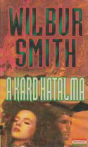 Wilbur Smith - A kard hatalma