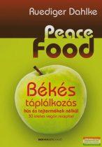 Ruediger Dahlke - Peace Food - Békés táplálkozás