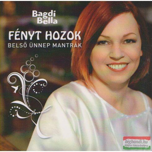 Bagdi Bella: Fényt hozok CD