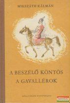 Mikszáth Kálmán - A beszélő köntös / Gavallérok