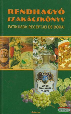 Rendhagyó szakácskönyv - Patikusok receptjei és borai